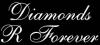 Diamonds R Forever